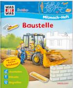 WAS IST WAS Junior Mitmach-Heft Baustelle, Taschenbuch, 24 Seiten, ab 4 Jahren