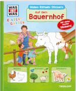 Tessloff WAS IST WAS Kindergarten Malen Rätseln Stickern Auf dem Bauernhof